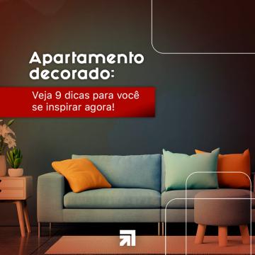 Apartamento decorado: 9 Dicas para você se inspirar!