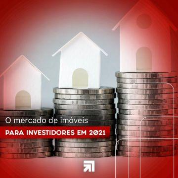 O mercado de imóveis para investidores em 2021!